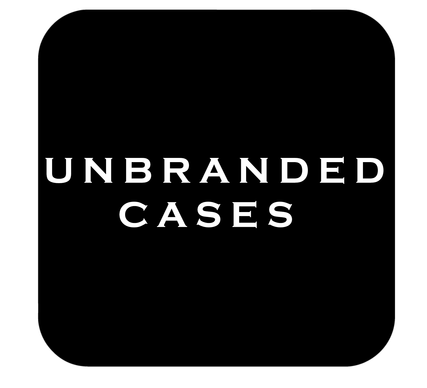 UNBRANDED CASES